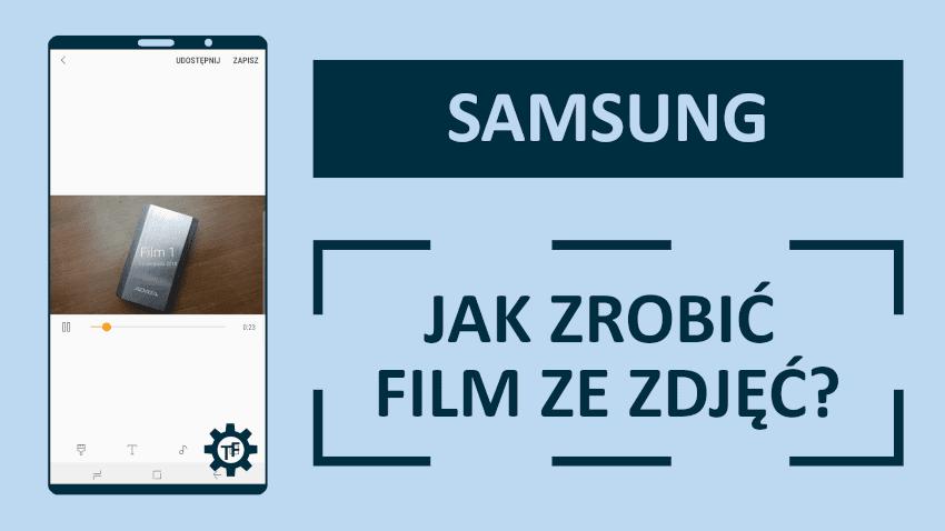 Jak zrobić film ze zdjęć Samsung?