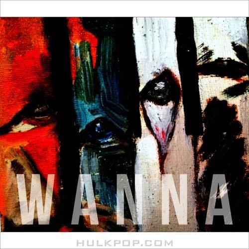 Wanna – What You Wanna Do? – Single