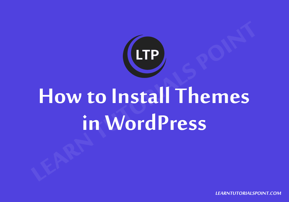 How to Install Themes in WordPress