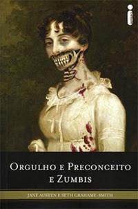 [Resenha] Orgulho e Preconceito e Zumbis - Seth Grahame-Smith Jane Austen