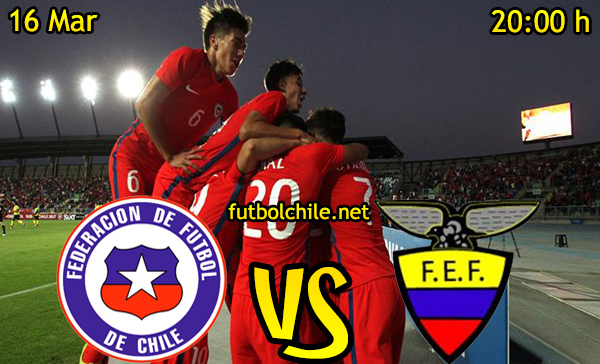 Ver stream hd youtube facebook movil android ios iphone table ipad windows mac linux resultado en vivo, online: Chile vs Ecuador