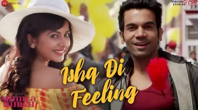 Ishq Di Feeling song lyrics | Shimla Mirchi