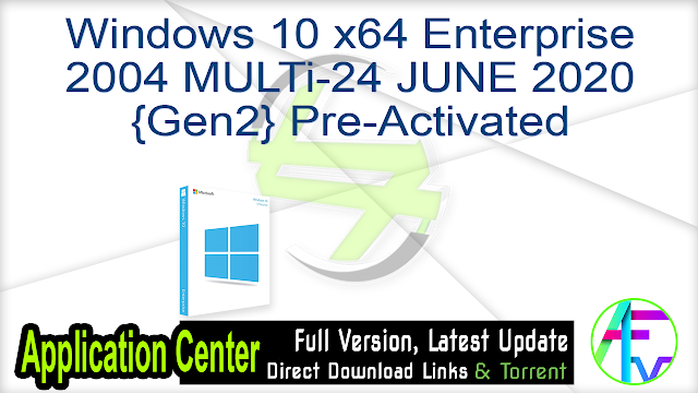 Windows 10 x64 Enterprise 2004 MULTi-24 JUNE 2020 {Gen2} Pre-Activated