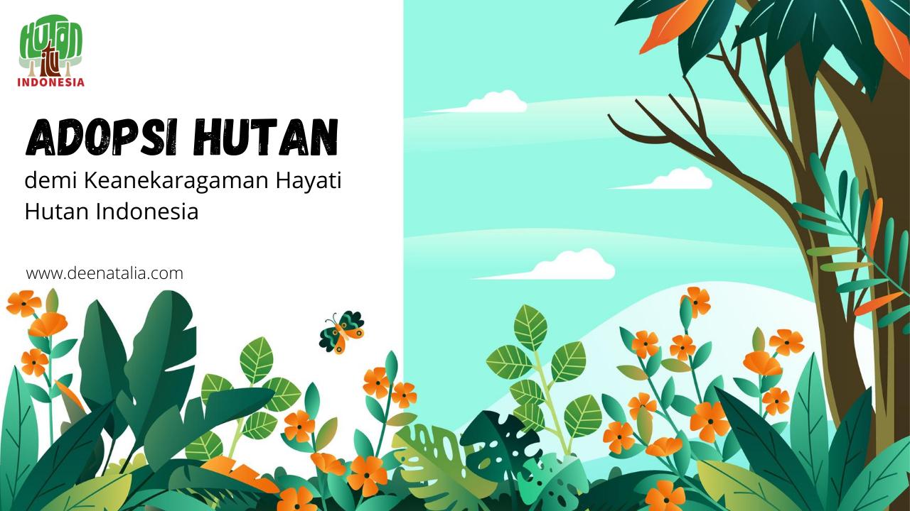 Adopsi Hutan Melestarikan Hutan Indonesia
