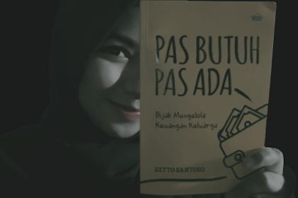 Review Buku Pas Butuh Pas Ada, Bijak Mengelola Keuangan Keluarga