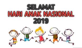 Kumpulan Ucapan Selamat Hari Anak Nasional 2019