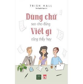 Dùng Chữ Sao Cho Đúng Viết Gì Cũng Thấy Hay ebook PDF EPUB AWZ3 PRC MOBI