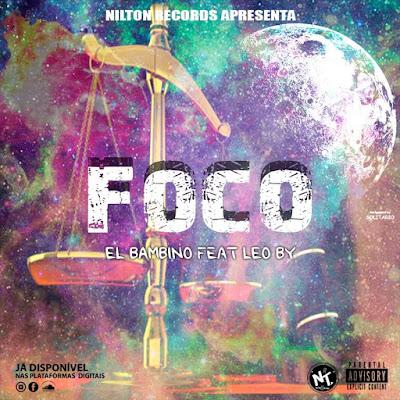EL Bambino feat. Leo By - Foco (Rap) baixar nova musica descarregar agora 2109