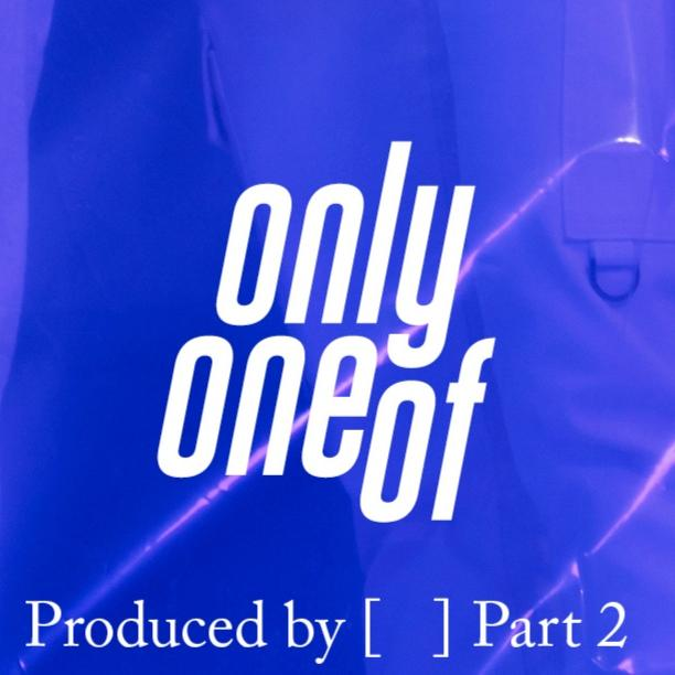 OnlyOneOf Produced by [ ] Part 2