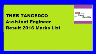 TNEB TANGEDCO Assistant Engineer Result 2016 Marks List