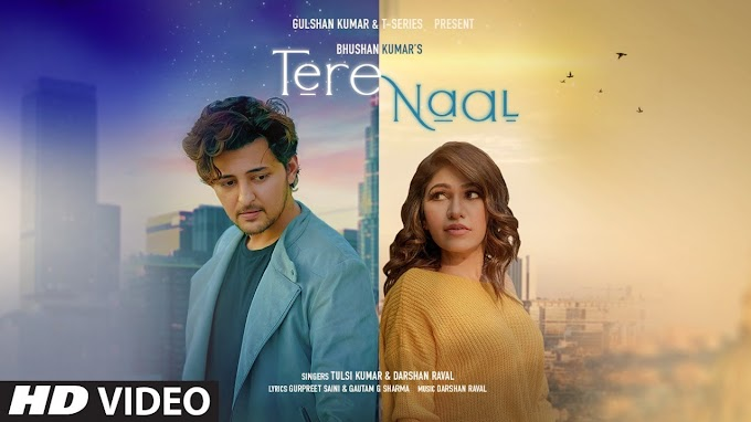 तेरे नाल / Tere Naal Song Lyrics in Hindi- Darshan Raval | Tulsi Kumar
