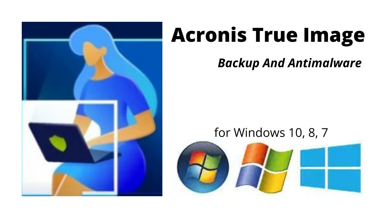Acronis True Image Download Latest Version for Windows 10, 8, 7