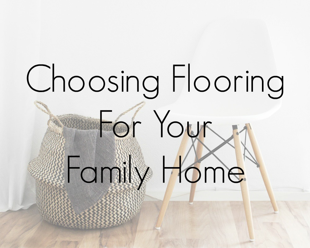 Choosing Flooring For Your Family Home