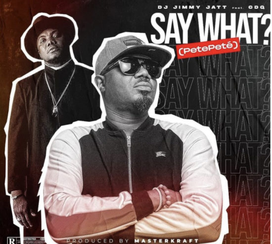 Music: DJ Jimmy jatt ft CDQ_Say what(petepete)