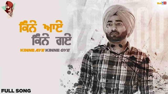 Kinne Aye Kinne Gye Lyrics in Punjabi and English Fonts - Ranjit Bawa