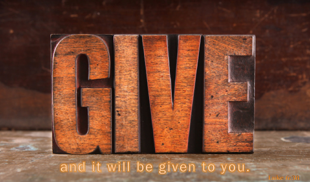 Give, and it Will be Given to You {Luke 6}