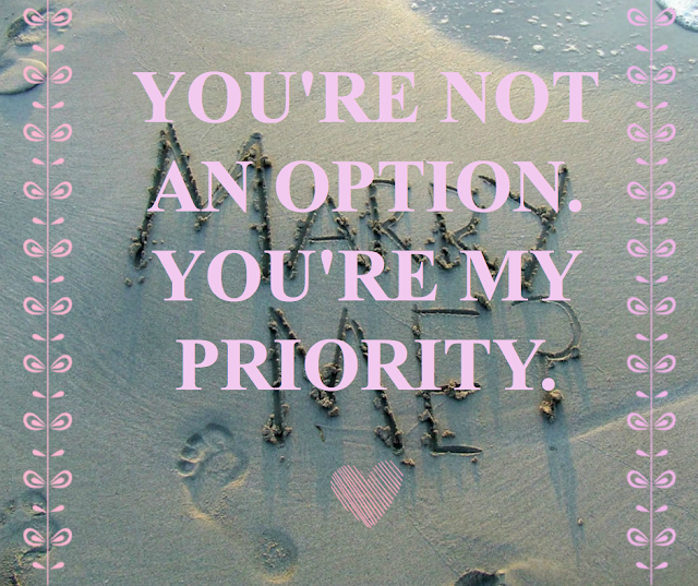 YOU'RE NOT AN OPTION YOU'RE MY PRIORITY