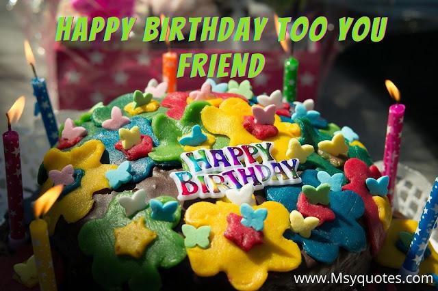 Best Happy Birthday Too You Friend, Best Birthday Wishes