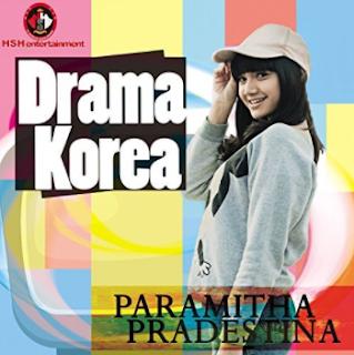 Paramitha Pradestina Drama Korea Mp3