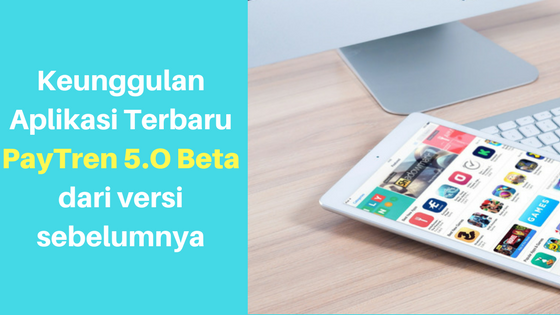 Aplikasi Terbaru PayTren 5.O Beta