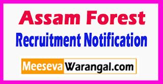 Assam Forest Department Recruitment Notification 2017