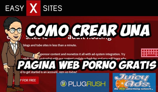 Como Crear Una Pagina Web Porno Gratis Con Easyxsites