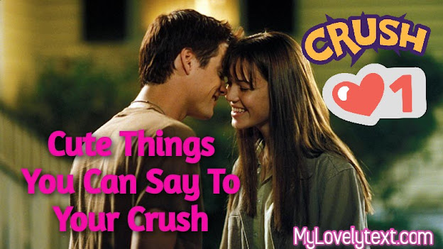 Cute Things To Say To Your Crush