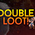 Fim de Semana de Double Loot!