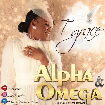 T-Grace - ''Alpha and Omega'' (+Lyric Video)