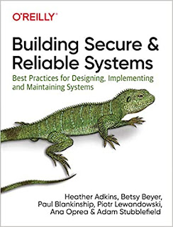 Building Secure and Reliable Systems - Best Practices for Designing, Implementing, and Maintaining Systems