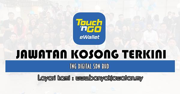 Jawatan Kosong 2020 di TNG Digital Sdn Bhd banyakjawatan.my