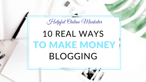 an image that says 10 real ways to make money blogging