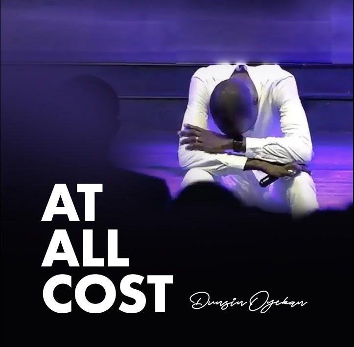 Dunsin Oyekan - At All Cost Lyrics & Mp3 Download