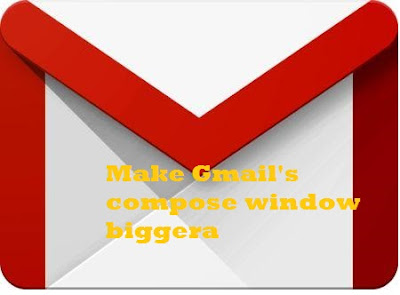 Make Gmail's compose window bigger