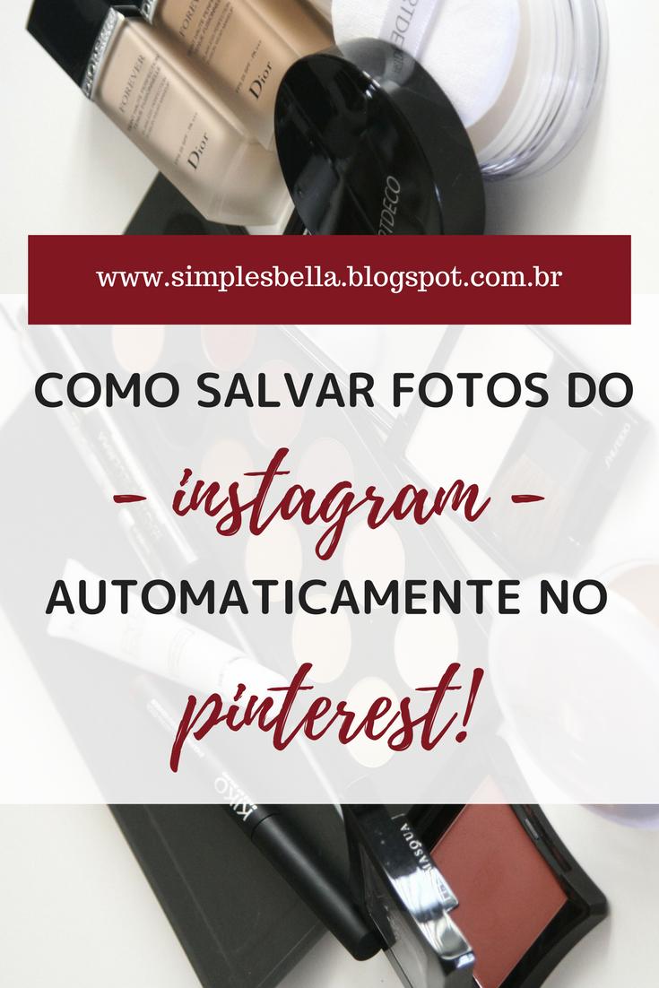 Como salvar suas fotos do Instagram automaticamente no Pinterest
