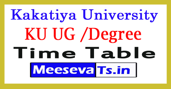 Kakatiya University KU UG /Degree Time Table 2017