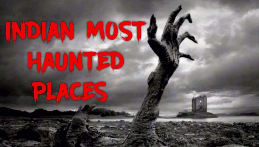 indian top 10 haunted places | भारत मे स्थित डरावनी ओर भूतिया जगह