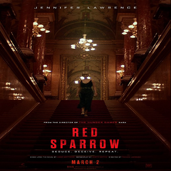 Red Sparrow, Red Sparrow Synopsis, Red Sparrow Trailer, Red Sparrow Review, Poster Red Sparrow