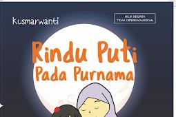 RINDU PUTI PADA PURNAMA Cerita Anak (2017)
