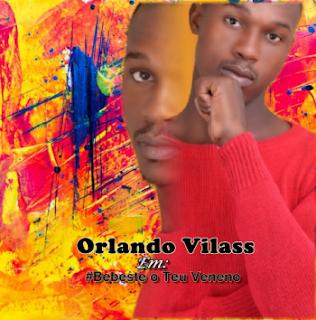 Orlando Vilass - Bebeste o Teu Veneno (Prod. Beira City Record)