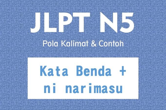 JLPT N5 Pola Kalimat : Kata benda + ni narimasu