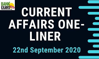 Current Affairs One-Liner: 22nd September 2020