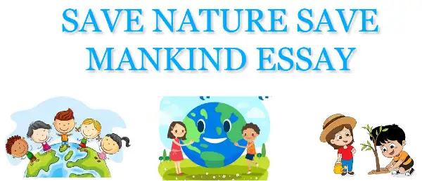Save nature save mankind essay