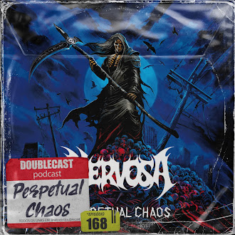 Doublecast 168 - Perpetual Chaos (Nervosa)