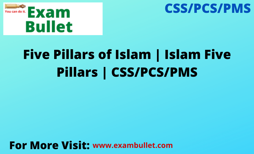 Five Pillars of Islam | Islam Five Pillars | CSS/PCS/PMS