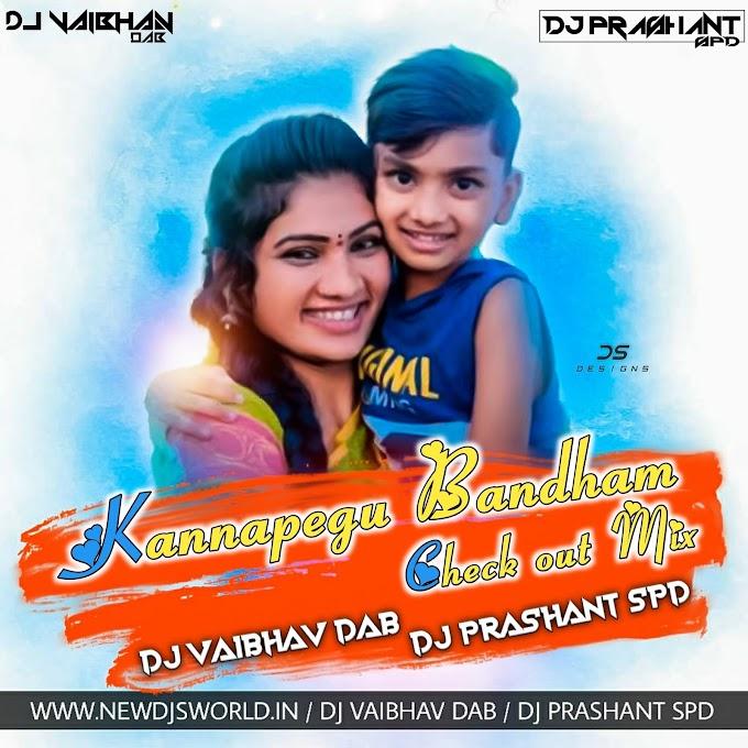 Kannapegubandam (Check Out Mix) DJ Vaibhav DAB & DJ Prashant SPD [NEWDJSWORLD.IN]