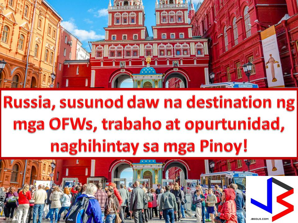 As Overseas Filipino Workers (OFW), are you ready to try your luck, working in Russia? If yes, this is a good news for you.  It is because the Philippines is eyeing Russia as a new destination for OFWs after bilateral relation between two countries continues to get stronger.  The warming relations between the Philippines and Russia may bring opportunities for both countries.  It was last year when Russian President Vladimir Putin and President Rodrigo Duterte met in Asia-Pacific Economic Cooperation (APEC) Summit in Lima, Peru.