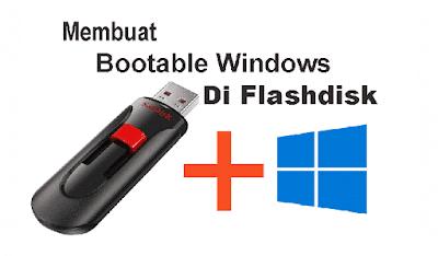 Membuat Bootable Windows di USB Flashdisk
