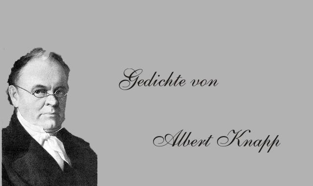 Gedichte Und Zitate Fur Alle Gedichte Von Albert Knapp Ruf Durch