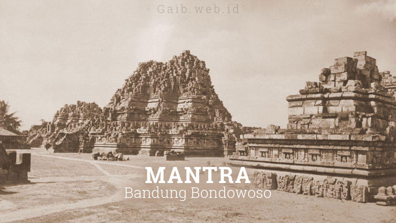 Mempelajari Mantra Bandung Bondowoso